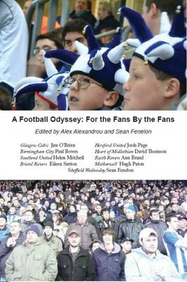 A Football Odyssey: For the Fans By the Fans (Paperback)