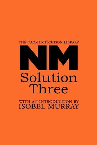 Solution Three - The Naomi Mitchison Library 23 (Paperback)