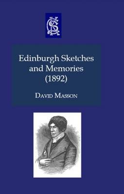 Edinburgh Sketches and Memories 1892 - Charles Kirkpatrick Sharpe Collection (Paperback)
