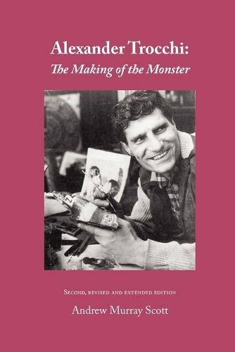 Alexander Trocchi: The Making of the Monster (Paperback)