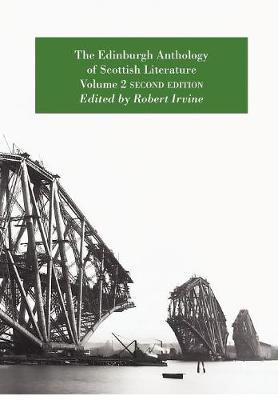 The Edinburgh Anthology of Scottish Literature: Volume 2 (Paperback)