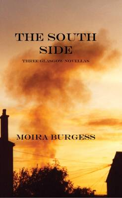 The South Side: Three Glasgow Novellas (Paperback)