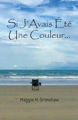 Si j'Avais Ete une Couleur... (Paperback)