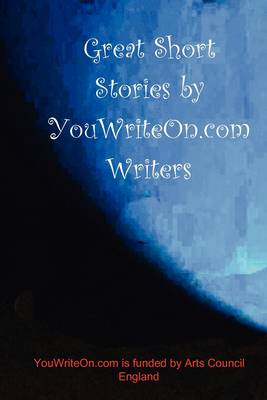 Great Short Stories by YouWriteOn.com Writers (Paperback)