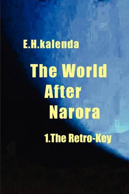 The The World After Narora: The World After Narora - 1.the Retro-Key Retro-Key v. 1 (Paperback)