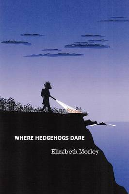 Where Hedgehogs Dare (Paperback)