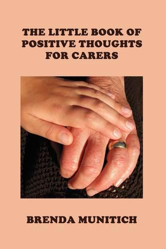 The Little Book of Positive Thoughts for Carers (Paperback)