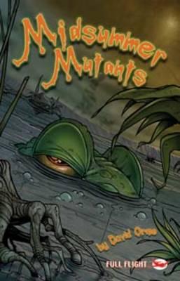 Midsummer Mutants - Full Flight Gripping Stories (Paperback)