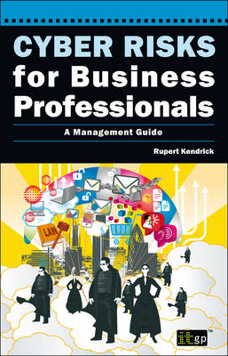 Cyber Risks for Business Professionals: A Management Guide (Paperback)