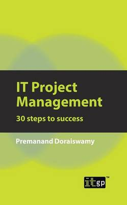 IT Project Management: 30 Steps to Success (Paperback)