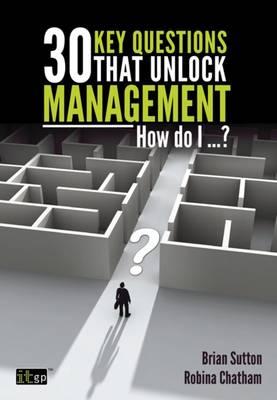 30 Key Questions That Unlock Management (Paperback)
