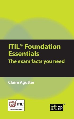 ITIL Foundation Essentials: The Exam Facts You Need (Paperback)