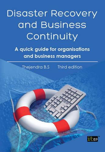 Disaster Recovery and Business Continuity: A Quick Guide for Small Organisations and Busy Executives (Paperback)