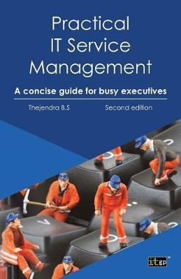 Practical IT Service Management: A Concise Guide for Busy Executives (Paperback)