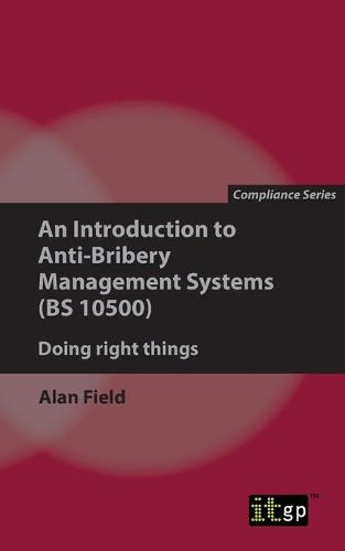 An Introduction to Anti-Bribery Management Systems: Doing Right Things (Paperback)