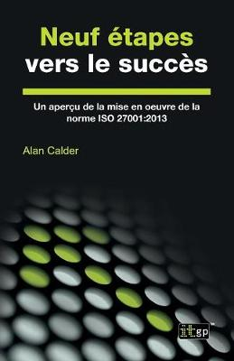 Neuf Etapes Vers Le Succes: Un Apercu de la Mise En Oeuvre de la Norme ISO 27001:2013 (Paperback)