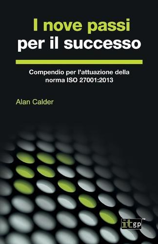 I Nove Passi Per Il Successo: Compendio Per L'Attuazione Della Norma ISO 27001:2013 (Paperback)