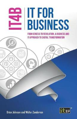 It for Business (It4b) - From Genesis to Revolution, a Business and It Approach to Digital Transformation (Paperback)