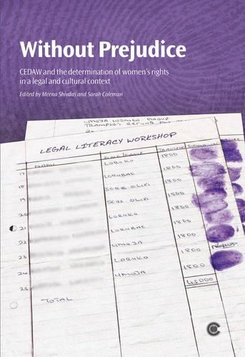 Without Prejudice: CEDAW and the determination of women's rights in a legal and cultural context (Paperback)