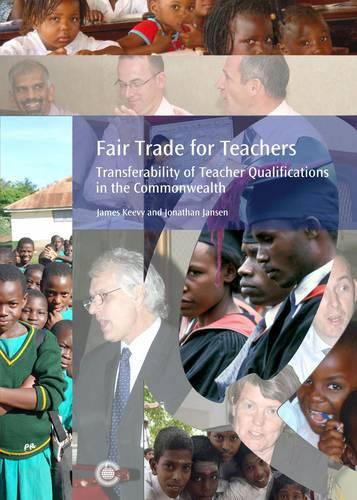Fair Trade for Teachers: Transferability of Teacher Qualifications in the Commonwealth (Paperback)