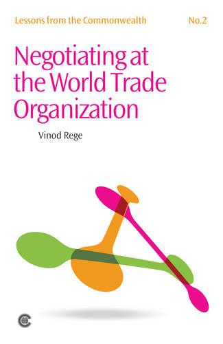 Negotiating at the World Trade Organization - Lessons from the Commonwealth 2 (Paperback)