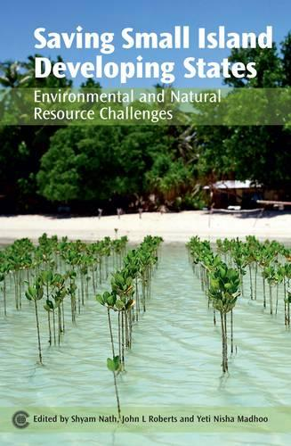 Saving Small Island Developing States: Environmental and Natural Resource Challenges (Paperback)