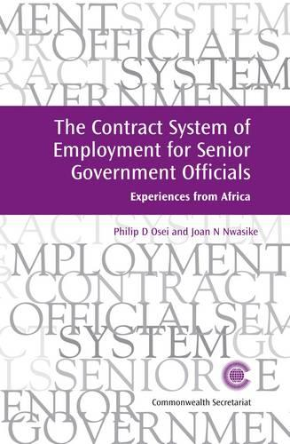 The Contract System of Employment for Senior Government Officials: Experiences from Africa - Managing the Public Service: Strategies for Improvement Series (Paperback)