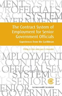 The Contract System of Employment for Senior Government Officials: Experiences from the Caribbean - Managing the Public Service: Strategies for Improvement Series 17 (Paperback)