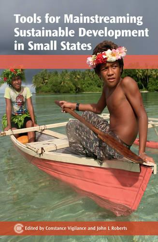 Tools for Mainstreaming Sustainable Development in Small States (Paperback)