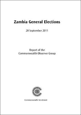 Zambia General Elections, 20 September 2011 - Commonwealth Election Reports (Paperback)