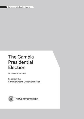The Gambia Presidential Election, 24 November 2011: 24 November 2011 : Report of the Commonwealth Expert Team - Commonwealth Election Reports (Paperback)