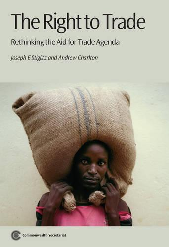 The Right to Trade: Rethinking the Aid for Trade Agenda (Paperback)