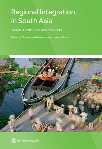 Regional Integration in South Asia: Trends, Challenges and Prospects (Paperback)