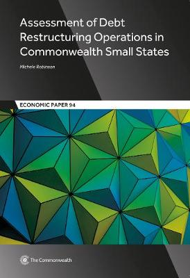 Assessment of Debt Restructuring Operations in Commonwealth Small States - Economic Paper 94 (Paperback)