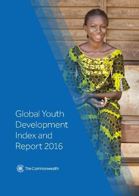 Global Youth Development Index and Report 2016 2016 - Global Youth Development Index and Report 1 (Paperback)