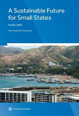 A Sustainable Future for Small States: Pacific 2050 (Paperback)