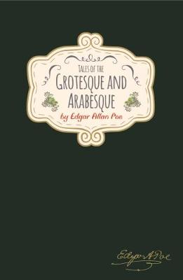 Edgar Allan Poe - Tales of The Grotesque & Arabesque (Hardback)