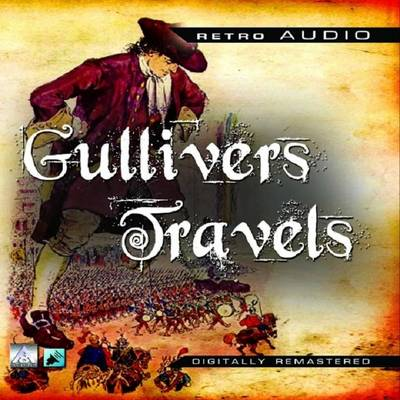 Gulliver's Travels: A Classic Audio Drama (CD-Audio)