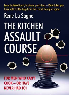 Kitchen Assault Course: For Men Who Can't Cook or Have Never Had to! (Hardback)