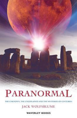 Paranormal: The Unknown, the Unexplained and Centuries-old Mysteries (Paperback)