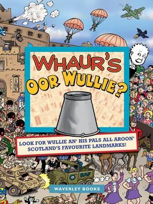 Whaur's Oor Wullie? (Hardback)
