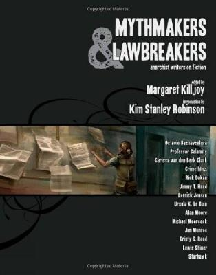 Mythmakers And Lawbreakers: Anarchist Writers on Fiction (Paperback)