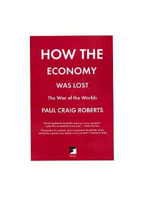 How The Economy Was Lost: The War of the Worlds (Paperback)