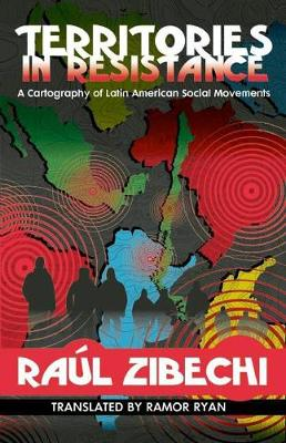 Territories In Resistance: A Cartography of Latin American Social Movements (Paperback)