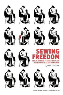 Sewing Freedom: Philip Josephs, Transnationalism & Early New Zealand Anarchism (Paperback)