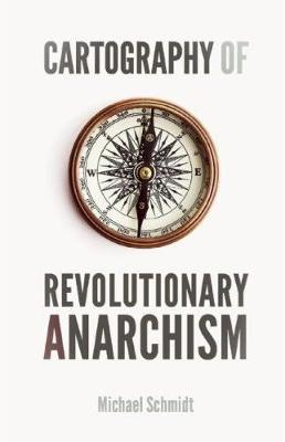 Cartography Of Revolutionary Anarchism (Paperback)