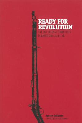 Ready For Revolution: The CNT Defense Committees in Barcelona, 1933-1938 (Paperback)