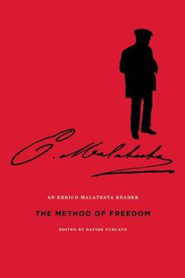 The Method Of Freedom: An Errico Malatesta Reader (Paperback)
