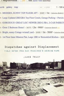 Dispatches Against Displacement: Field Notes from San Francisco's Housing Wars (Paperback)