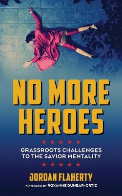 No More Heroes: Grassroots Challenges to the Savior Mentality (Paperback)